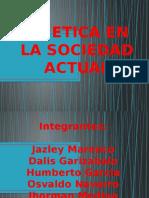 La Etica en La Sociedad Actual (1)