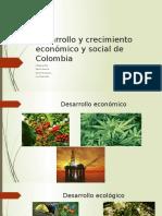 Desarrollo y Crecimiento Económico y Social de Colombia
