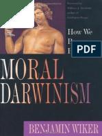 Moral Darwinism_ How We Became - Benjamin Wiker