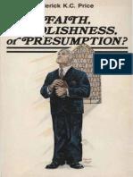 Faith Foolishness or Presumption - Frederick K. C. Price