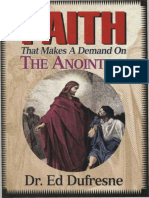 Faith That Makes Demand on Anointing - Ed Dufresne