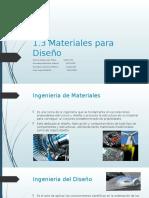 1.3 Materiales de Diseño 1