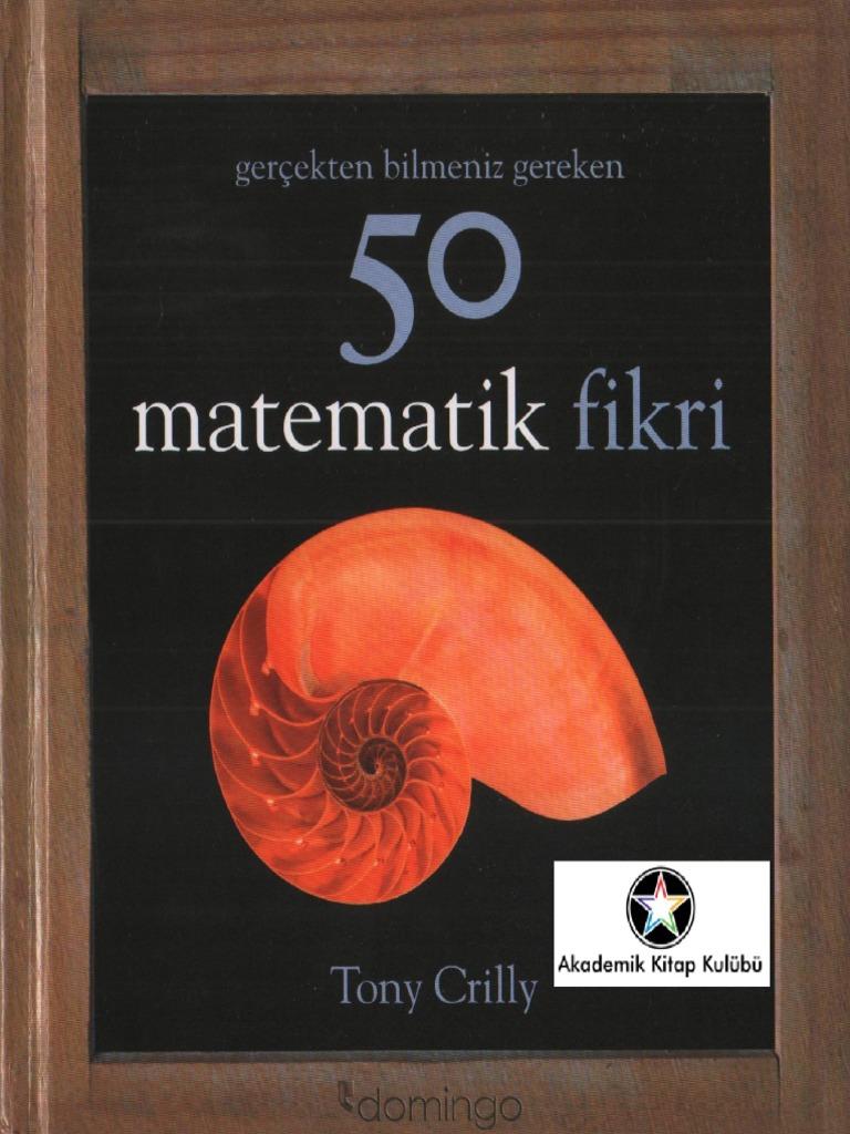 Gerçekten Bilmeniz Gereken 50 Matematik Fikri Tony Crilly