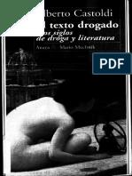 Alberto Castoldi - El texto drogado. Dos siglos de drogas y literatura