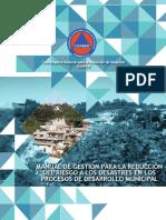 MANUAL DE GESTIÓN PARA LA REDUCCIÓN DEL RIESGO A LOS DESASTRES EN LOS PROCESOS DE DESARROLLO MUNICIPAL
