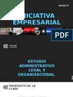 SESIÓN 9 - ESTUDIO ADMINISTRATIVO LEGAL Y ORGANIZACIONAL.pptx