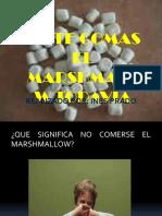 No Te Comas El Marshmallow Pptx