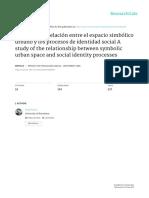 ESTUDIO DE LA RELACION ENTRE EL ESPACIO SIMBOLICO URBANO Y LOS PROCESOS DE IDENTIDAD SOCIAL.pdf