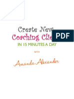 Create New Coaching Clients in 15 Minutes a Day Amanda Alexander