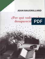 Baudrillard, Jean - Por Qué Todo No Ha Desaparecido Aún