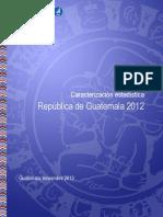CARACTERIZACIÓN ESTADÍSTICA REPÚBLICA DE GUATEMALA 2012.pdf