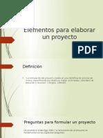 Elementos Para Elaborar Un Proyecto