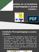 Gestión en El Instituto Psicopedagógico Juana Leclerc