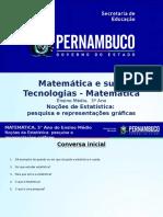 Noções de Estatística Pesquisa e Representações Gráficas