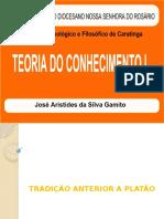 Teoria do Conhecimento I - Tradição anterior a Platão.pptx
