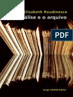 A Análise e o Arquivo Elisabeth Roudinesco
