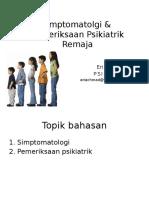 Simptomatologi Dan Pemeriksaan Psikiatrik