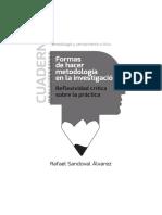 Sandoval, Rafael (2016). Formas de hacer metodología en la investigación.pdf