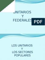 Unitarios y Federales Completo