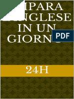 Impara l'Inglese in Un Giorno_ (24h) (Impara Una Lingua in Un Giorno (24h) Vol. 1) (Italian Edition)