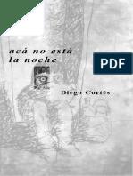 Aca No Esta La Noche - Diego Cortés
