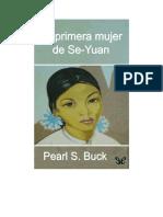 Buck Pearl S - La Primera Mujer de Se Yuan