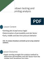 Drawdown Testing and Semilog Analysis