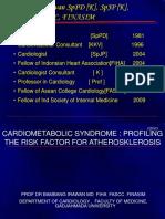 Simposium IV. 1. Cardiometabolic Syndrome Profiling the Risk for Atherosklerosis . Prof. Bambang Irawan Sppdk Spjpk