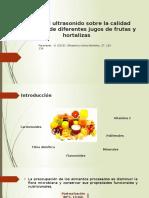 Efecto Del Ultrasonido en Jugos de Frutas y Vegetales