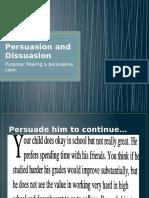 Persuasion and Dissuasion