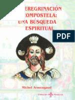 Armengaud Michel - La Peregrinacion a Compostela Una Busqueda Espiritual