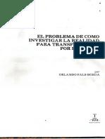 Fals Borda 1994, El Problema de Como Investigar La Realidad Para Transformarla Por La Praxis