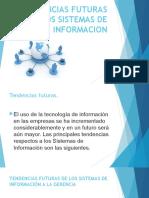 Tendencias Futuras de Los Sistemas de Informacion