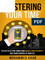 Mastering Your Time – the Art of Getting Things Done Quickly and Efficiently and Taking Control of Your Life
