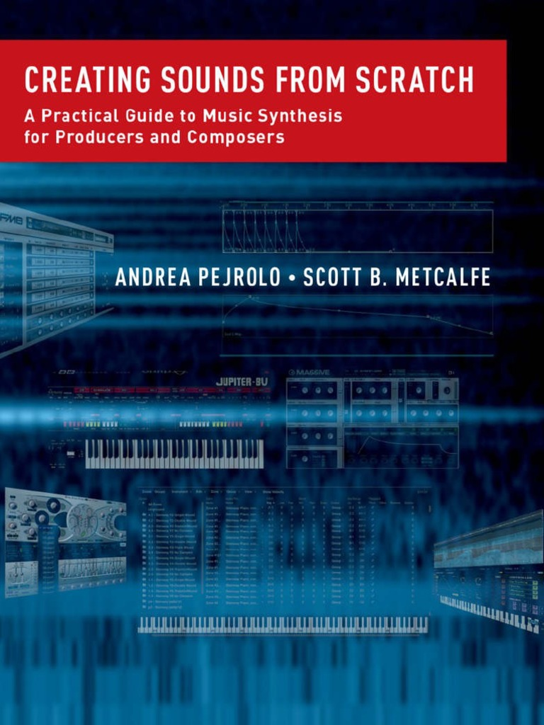 Creating sounds from scratch a practical guide to music synthesis creating sounds from scratch a practical guide to music synthesis for producers and composers synthesizer electronic music fandeluxe Images