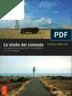 Gustavo Mercado - La Visión Del Cineasta