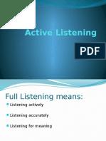 Listening Process. Active Listening. 2016