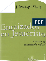Izuzquiza Padre Daniel Enraizados En Jesucristo Ensayo De Eclesiologia Radical Afr St Presencia T.pdf