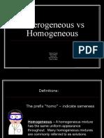 Hetrogenous vs Homogenous