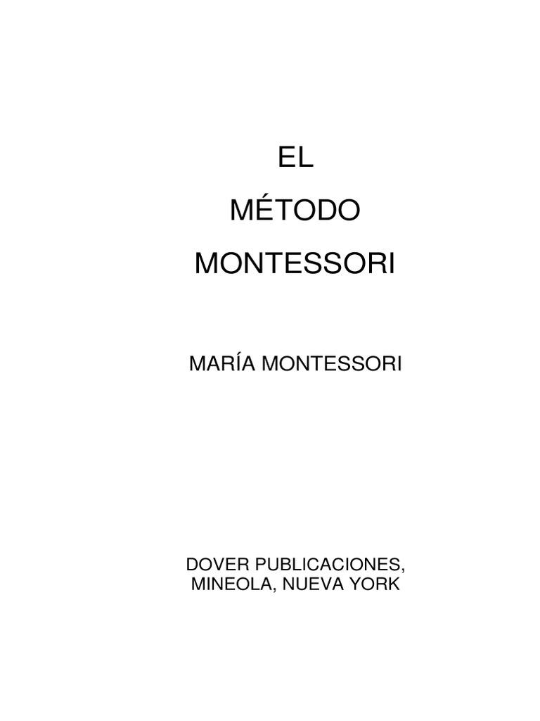 Montessori, María. El Metodo Montessori. Libro Traducido.