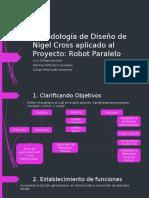 Metodología de Diseño de Nigel Cross a Robot Paralelo
