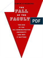 Benjamin Ginsberg the Fall of the Faculty the Rise of the All-Administrative University and Why It Matters