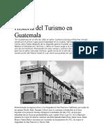 Investigacion Completa de La Historia Del Turismo en Guatemala