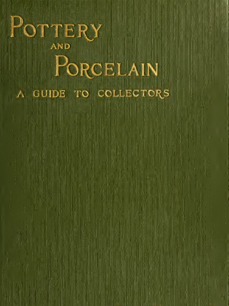 (1912) Pottery U0026 Porcelain: A Guide To Collectors | Pottery | Porcelain