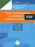Teoria Social Cognitiva e a Formação Do Professor Pesquisador - Reflexões, Pesquisas e Práticas