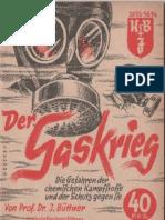 Der Gaskrieg - Die Gefahren der chemischen Kampfstoffe und der Schutz gegen sie / J. Büttner