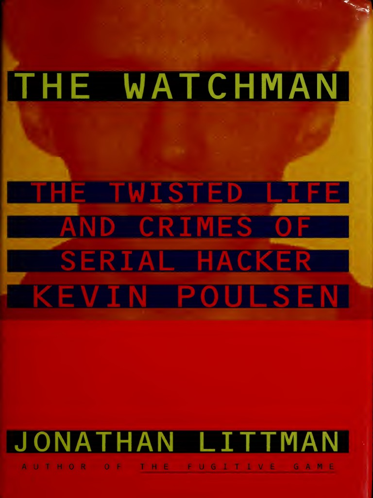 The Watchman - Kevin Poulsen | Hacker Culture | Security Hacker