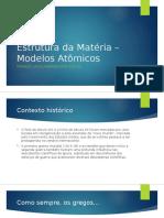 Estrutura Da Matéria – Modelos Atômicos