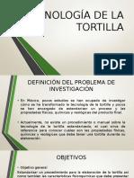 TECNOLOGÍA DE LA TORTILLA - Presentación.pptx