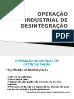 OPERAÇÃO INDUSTRIAL DE DESINTEGRAÇÃO.pptx